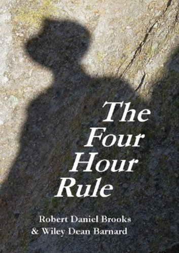 Bargain eBook Hunter: We Hunt for Free & Bargain eBooks So You Don't Have To! -- A HotZippy Website: Today's Readers for Tomorrow's Bestsellers! © -- Bargain eBook Hunter proudly presents: The Four Hour Rule by Robert Daniel Brooks!
