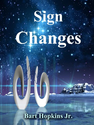 Bargain eBook Hunter: We Hunt for Free & Bargain eBooks So You Don't Have To! -- A HotZippy Website: Today's Readers for Tomorrow's Bestsellers! © -- Bargain eBook Hunter proudly presents: Sign Changes by Bart Hopkins Jr.!