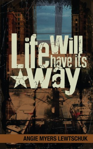 Bargain eBook Hunter: We Hunt for Free & Bargain eBooks So You Don't Have To! -- A HotZippy Website: Today's Readers for Tomorrow's Bestsellers! © -- Bargain eBook Hunter proudly presents: Life Will Have its Way by Angie Myers Lewtschuk!