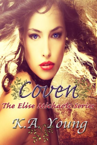 Bargain eBook Hunter: We Hunt for Free & Bargain eBooks So You Don't Have To! -- A HotZippy Website: Today's Readers for Tomorrow's Bestsellers! © -- Bargain eBook Hunter proudly presents: Coven (The Elise Michaels Series) by K.A. Young!