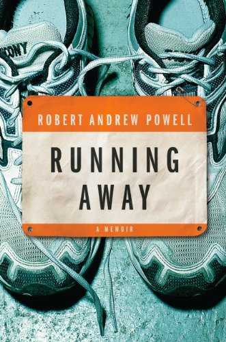 Bargain eBook Hunter: We Hunt for Free & Bargain eBooks So You Don't Have To! -- A HotZippy Website: Today's Readers for Tomorrow's Bestsellers! © -- Bargain eBook Hunter proudly presents: Running Away: A Memoir by Robert Andrew Powell!