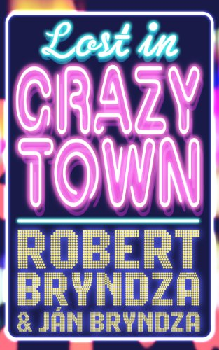 Bargain eBook Hunter: We Hunt for Free & Bargain eBooks So You Don't Have To! -- A HotZippy Website: Today's Readers for Tomorrow's Bestsellers! © -- Bargain eBook Hunter proudly presents: Lost In Crazytown by Robert Bryndza!