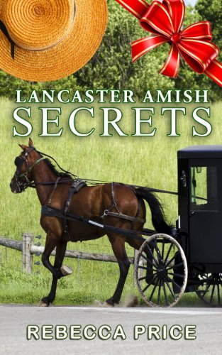 Bargain eBook Hunter: We Hunt for Free & Bargain eBooks So You Don't Have To! -- A HotZippy Website: Today's Readers for Tomorrow's Bestsellers! © -- Bargain eBook Hunter proudly presents: Lancaster Amish Secrets (The Lancaster Amish Juggler: An Amish of Lancaster County Saga series) by Rebecca Price!