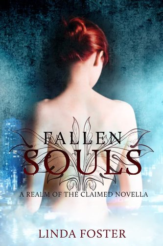 Bargain eBook Hunter: We Hunt for Free & Bargain eBooks So You Don't Have To! -- A HotZippy Website: Today's Readers for Tomorrow's Bestsellers! © -- Bargain eBook Hunter proudly presents: Fallen Souls (The Realm of the Claimed) by Linda Foster!
