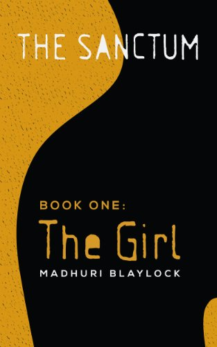 Bargain eBook Hunter: We Hunt for Free & Bargain eBooks So You Don't Have To! -- A HotZippy Website: Today's Readers for Tomorrow's Bestsellers! © -- Bargain eBook Hunter proudly presents: Book One: The Girl (The Sanctum) by Madhuri Blaylock!