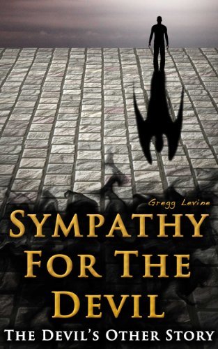 Bargain eBook Hunter: We Hunt for Free & Bargain eBooks So You Don't Have To! -- A HotZippy Website: Today's Readers for Tomorrow's Bestsellers! © -- Bargain eBook Hunter proudly presents: Sympathy For The Devil: The Devil's Other Story by Gregg Levine!