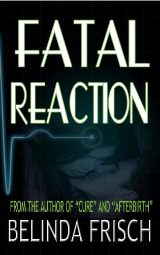 Bargain eBook Hunter: We Hunt for Free & Bargain eBooks So You Don't Have To! -- A HotZippy Website: Today's Readers for Tomorrow's Bestsellers! © -- Bargain eBook Hunter proudly presents: Fatal Reaction by Belinda Frisch!