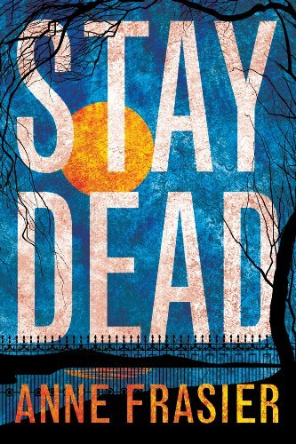 Bargain eBook Hunter: We Hunt for Free & Bargain eBooks So You Don't Have To! -- A HotZippy Website: Today's Readers for Tomorrow's Bestsellers! © -- Bargain eBook Hunter proudly presents: Stay Dead (Elise Sandburg series) by Anne Frasier!