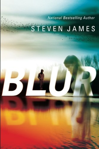 Bargain eBook Hunter: We Hunt for Free & Bargain eBooks So You Don't Have To! -- A HotZippy Website: Today's Readers for Tomorrow's Bestsellers! © -- Bargain eBook Hunter proudly presents: Blur (Blur Trilogy) by Steven James!