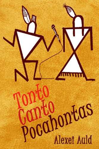 Bargain eBook Hunter: We Hunt for Free & Bargain eBooks So You Don't Have To! -- A HotZippy Website: Today's Readers for Tomorrow's Bestsellers! © -- Bargain eBook Hunter proudly presents: Tonto Canto Pocahontas by Alexei Auld!