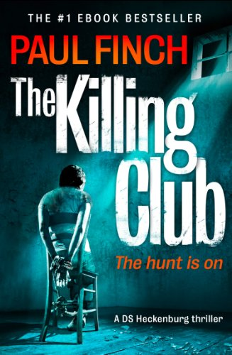 Bargain eBook Hunter: We Hunt for Free & Bargain eBooks So You Don't Have To! -- A HotZippy Website: Today's Readers for Tomorrow's Bestsellers! © -- Bargain eBook Hunter proudly presents: The Killing Club by Paul Finch!
