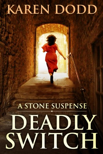 Bargain eBook Hunter: We Hunt for Free & Bargain eBooks So You Don't Have To! -- A HotZippy Website: Today's Readers for Tomorrow's Bestsellers! © -- Bargain eBook Hunter proudly presents: DEADLY SWITCH: A Stone Suspense by Karen Dodd!
