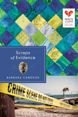 Bargain eBook Hunter: We Hunt for Free & Bargain eBooks So You Don't Have To! -- A HotZippy Website: Today's Readers for Tomorrow's Bestsellers! © -- Bargain eBook Hunter proudly presents: Scraps of Evidence: Quilts of Love Series by Barbara Cameron!