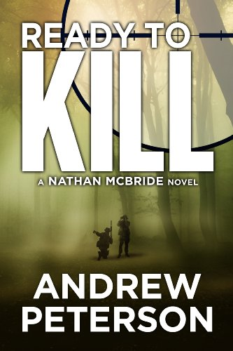 Bargain eBook Hunter: We Hunt for Free & Bargain eBooks So You Don't Have To! -- A HotZippy Website: Today's Readers for Tomorrow's Bestsellers! © -- Bargain eBook Hunter proudly presents: Ready To Kill (The Nathan McBride Series) by Andrew Peterson!
