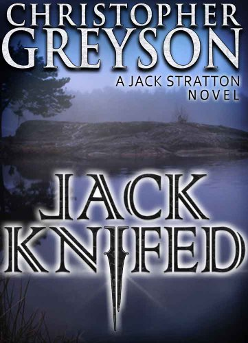 Bargain eBook Hunter: We Hunt for Free & Bargain eBooks So You Don't Have To! -- A HotZippy Website: Today's Readers for Tomorrow's Bestsellers! © -- Bargain eBook Hunter proudly presents: Jack Knifed (A Jack Stratton Novel) by Christopher Greyson!