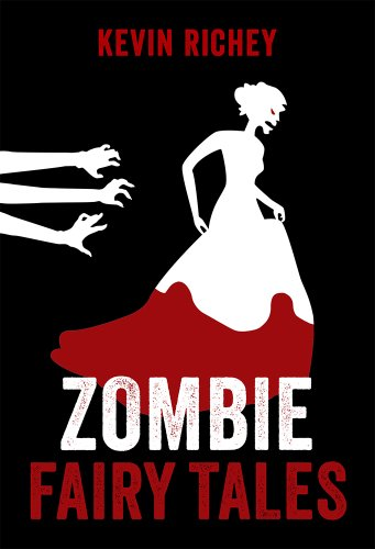Bargain eBook Hunter: We Hunt for Free & Bargain eBooks So You Don't Have To! -- A HotZippy Website: Today's Readers for Tomorrow's Bestsellers! © -- Bargain eBook Hunter proudly presents: Zombie Fairy Tales: The Complete Collection by Kevin Richey!