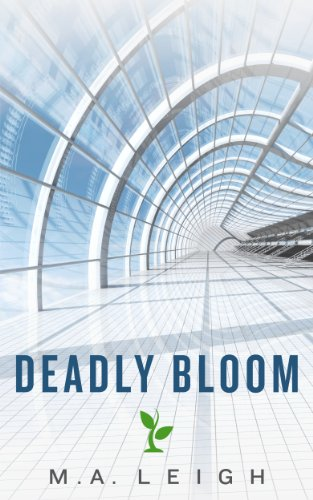 Bargain eBook Hunter: We Hunt for Free & Bargain eBooks So You Don't Have To! -- A HotZippy Website: Today's Readers for Tomorrow's Bestsellers! © -- Bargain eBook Hunter proudly presents: Deadly Bloom (Botanical Mystery Series) by M.A. Leigh!