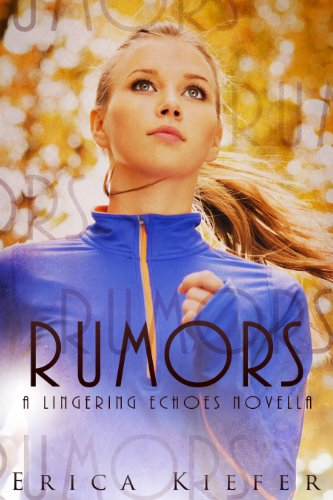 Bargain eBook Hunter: We Hunt for Free & Bargain eBooks So You Don't Have To! -- A HotZippy Website: Today's Readers for Tomorrow's Bestsellers! © -- Bargain eBook Hunter proudly presents: Rumors (A Lingering Echoes Novella) by Erica Kiefer!