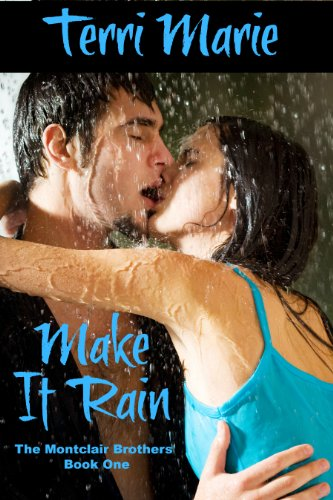 Bargain eBook Hunter: We Hunt for Free & Bargain eBooks So You Don't Have To! -- A HotZippy Website: Today's Readers for Tomorrow's Bestsellers! © -- Bargain eBook Hunter proudly presents: Make it Rain (The Montclair Brothers) by Terri Marie!