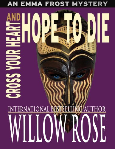 Bargain eBook Hunter: We Hunt for Free & Bargain eBooks So You Don't Have To! -- A HotZippy Website: Today's Readers for Tomorrow's Bestsellers! © -- Bargain eBook Hunter proudly presents: Cross Your Heart and Hope To Die (Emma Frost) by Willow Rose!