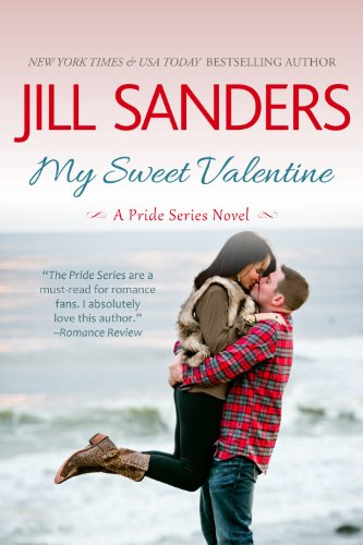 Bargain eBook Hunter: We Hunt for Free & Bargain eBooks So You Don't Have To! -- A HotZippy Website: Today's Readers for Tomorrow's Bestsellers! © -- Bargain eBook Hunter proudly presents: My Sweet Valentine (Pride Series Romance Novels (Volume 7)) by Jill Sanders!