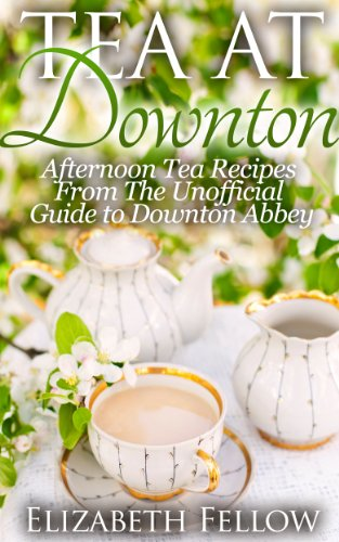 Bargain eBook Hunter: We Hunt for Free & Bargain eBooks So You Don't Have To! -- A HotZippy Website: Today's Readers for Tomorrow's Bestsellers! © -- Bargain eBook Hunter proudly presents: Tea at Downton - Afternoon Tea Recipes From The Unofficial Guide to Downton Abbey (Downton Abbey Tea Books) by Elizabeth Fellow!
