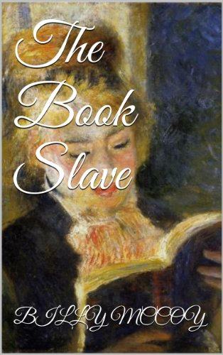 Bargain eBook Hunter: We Hunt for Free & Bargain eBooks So You Don't Have To! -- A HotZippy Website: Today's Readers for Tomorrow's Bestsellers! © -- Bargain eBook Hunter proudly presents: The Book Slave by Billy McCoy!