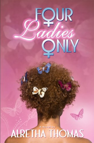 Bargain eBook Hunter: We Hunt for Free & Bargain eBooks So You Don't Have To! -- A HotZippy Website: Today's Readers for Tomorrow's Bestsellers! © -- Bargain eBook Hunter proudly presents: Four Ladies Only by Alretha Thomas!