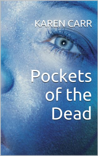 Bargain eBook Hunter: We Hunt for Free & Bargain eBooks So You Don't Have To! -- A HotZippy Website: Today's Readers for Tomorrow's Bestsellers! © -- Bargain eBook Hunter proudly presents: Pockets of the Dead (Dawnland) by Karen Carr!