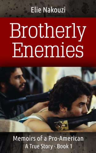 Bargain eBook Hunter: We Hunt for Free & Bargain eBooks So You Don't Have To! -- A HotZippy Website: Today's Readers for Tomorrow's Bestsellers! © -- Bargain eBook Hunter proudly presents: Brotherly Enemies: A True Story (Memoirs of a Pro American) by Elie Nakouzi!