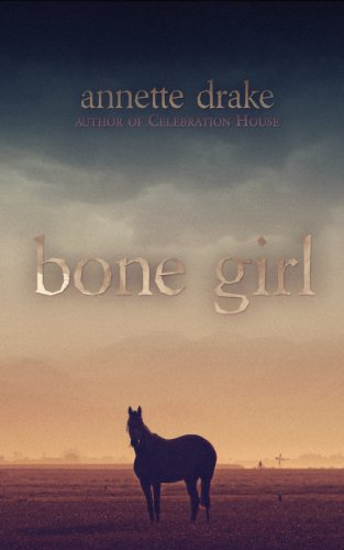 Bargain eBook Hunter: We Hunt for Free & Bargain eBooks So You Don't Have To! -- A HotZippy Website: Today's Readers for Tomorrow's Bestsellers! © -- Bargain eBook Hunter proudly presents: Bone Girl by Annette Drake!