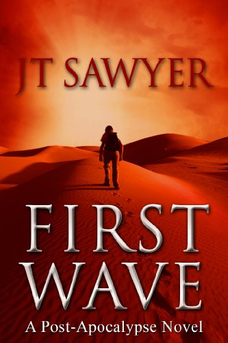 Bargain eBook Hunter: We Hunt for Free & Bargain eBooks So You Don't Have To! -- A HotZippy Website: Today's Readers for Tomorrow's Bestsellers! © -- Bargain eBook Hunter proudly presents: First Wave: A Post-Apocalyptic Thriller, Book One by JT Sawyer!