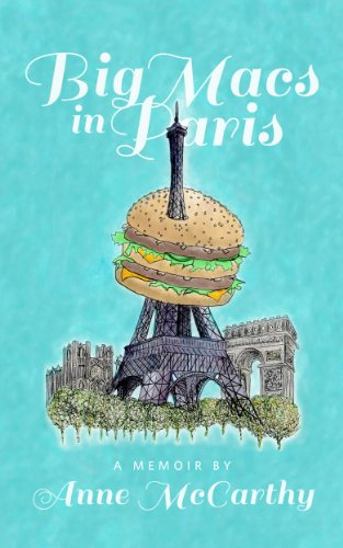 Bargain eBook Hunter: We Hunt for Free & Bargain eBooks So You Don't Have To! -- A HotZippy Website: Today's Readers for Tomorrow's Bestsellers! © -- Bargain eBook Hunter proudly presents: Big Macs in Paris by Anne McCarthy!