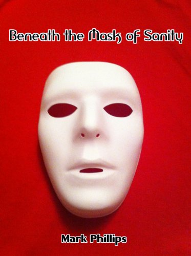 Bargain eBook Hunter: We Hunt for Free & Bargain eBooks So You Don't Have To! -- A HotZippy Website: Today's Readers for Tomorrow's Bestsellers! © -- Bargain eBook Hunter proudly presents: Beneath the Mask of Sanity by Mark Phillips!