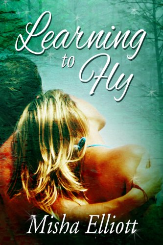 Bargain eBook Hunter: We Hunt for Free & Bargain eBooks So You Don't Have To! -- A HotZippy Website: Today's Readers for Tomorrow's Bestsellers! © -- Bargain eBook Hunter proudly presents: Learning to Fly (Flying Series) by Misha Elliott!