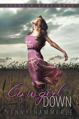Bargain eBook Hunter: We Hunt for Free & Bargain eBooks So You Don't Have To! -- A HotZippy Website: Today's Readers for Tomorrow's Bestsellers! © -- Bargain eBook Hunter proudly presents: Cowgirl Down (Redneck Debutante) by Jenny Hammerle!
