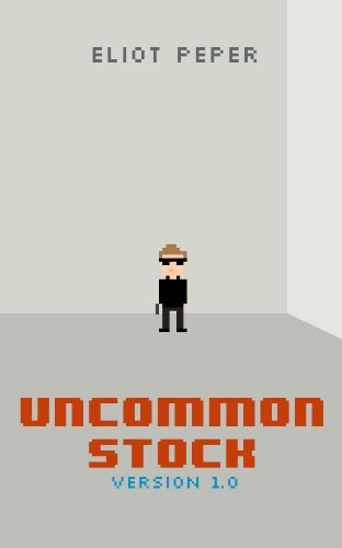 Bargain eBook Hunter: We Hunt for Free & Bargain eBooks So You Don't Have To! -- A HotZippy Website: Today's Readers for Tomorrow's Bestsellers! © -- Bargain eBook Hunter proudly presents: Uncommon Stock: Version 1.0 by Eliot Peper!
