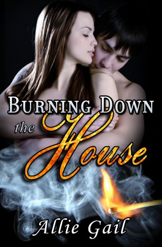 Bargain eBook Hunter: We Hunt for Free & Bargain eBooks So You Don't Have To! -- A HotZippy Website: Today's Readers for Tomorrow's Bestsellers! © -- Bargain eBook Hunter proudly presents: Burning Down the House by Allie Gail!