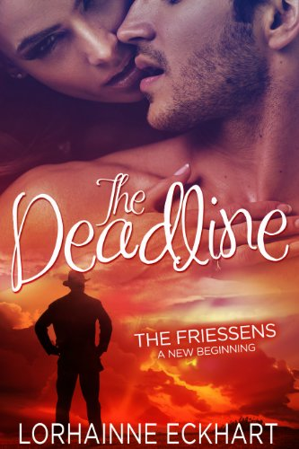 Bargain eBook Hunter: We Hunt for Free & Bargain eBooks So You Don't Have To! -- A HotZippy Website: Today's Readers for Tomorrow's Bestsellers! © -- Bargain eBook Hunter proudly presents: The Deadline (The Friessens: A New Beginning) by Lorhainne Eckhart!