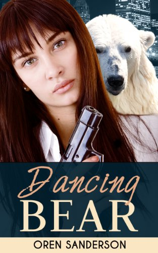 Bargain eBook Hunter: We Hunt for Free & Bargain eBooks So You Don't Have To! -- A HotZippy Website: Today's Readers for Tomorrow's Bestsellers! © -- Bargain eBook Hunter proudly presents: Dancing Bear (Espionage Thriller) by Oren Sanderson!