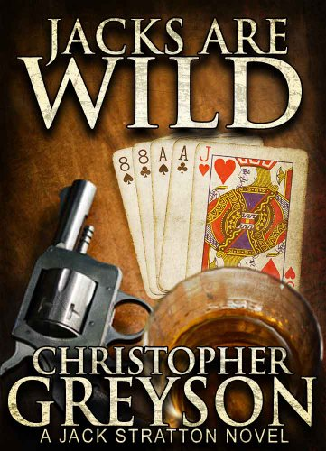 Bargain eBook Hunter: We Hunt for Free & Bargain eBooks So You Don't Have To! -- A HotZippy Website: Today's Readers for Tomorrow's Bestsellers! © -- Bargain eBook Hunter proudly presents: Jacks Are Wild (A Jack Stratton Novel) by Christopher Greyson!