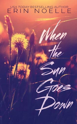 Bargain eBook Hunter: We Hunt for Free & Bargain eBooks So You Don't Have To! -- A HotZippy Website: Today's Readers for Tomorrow's Bestsellers! © -- Bargain eBook Hunter proudly presents: When the Sun Goes Down (Dusk Til Dawn) by Erin Noelle!