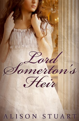 Bargain eBook Hunter: We Hunt for Free & Bargain eBooks So You Don't Have To! -- A HotZippy Website: Today's Readers for Tomorrow's Bestsellers! © -- Bargain eBook Hunter proudly presents: Lord Somerton's Heir by Alison Stuart!