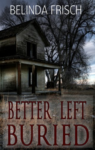 Bargain eBook Hunter: We Hunt for Free & Bargain eBooks So You Don't Have To! -- A HotZippy Website: Today's Readers for Tomorrow's Bestsellers! © -- Bargain eBook Hunter proudly presents: Better Left Buried by Belinda Frisch!
