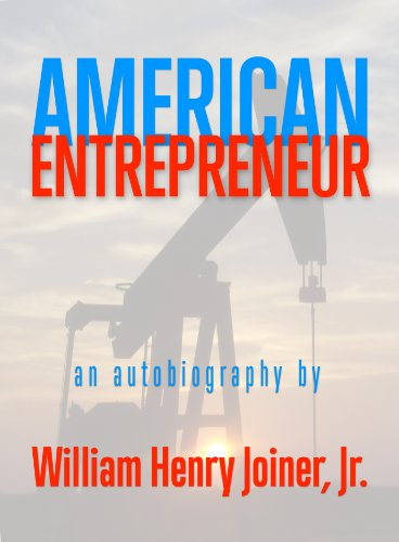 Bargain eBook Hunter: We Hunt for Free & Bargain eBooks So You Don't Have To! -- A HotZippy Website: Today's Readers for Tomorrow's Bestsellers! © -- Bargain eBook Hunter proudly presents: American Entrepreneur: An autobiography of William Henry Joiner, Jr. by William Joiner!