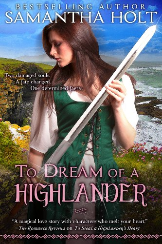 Bargain eBook Hunter: We Hunt for Free & Bargain eBooks So You Don't Have To! -- A HotZippy Website: Today's Readers for Tomorrow's Bestsellers! © -- Bargain eBook Hunter proudly presents: To Dream of a Highlander (Highland Fae Chronicles) by Samantha Holt!