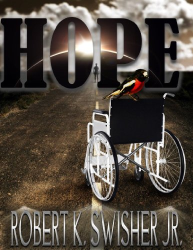 Bargain eBook Hunter: We Hunt for Free & Bargain eBooks So You Don't Have To! -- A HotZippy Website: Today's Readers for Tomorrow's Bestsellers! © -- Bargain eBook Hunter proudly presents: HOPE by Robert K. Swisher Jr.!