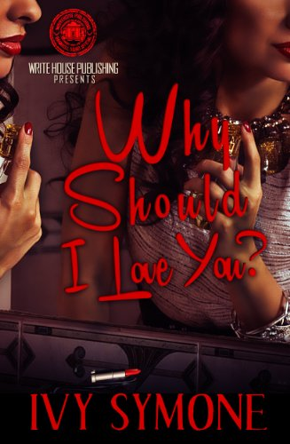 Bargain eBook Hunter: We Hunt for Free & Bargain eBooks So You Don't Have To! -- A HotZippy Website: Today's Readers for Tomorrow's Bestsellers! © -- Bargain eBook Hunter proudly presents: Why Should I Love You by Ivy Symone!