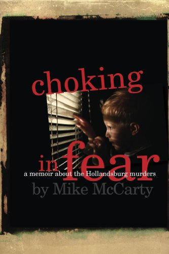 Bargain eBook Hunter: We Hunt for Free & Bargain eBooks So You Don't Have To! -- A HotZippy Website: Today's Readers for Tomorrow's Bestsellers! © -- Bargain eBook Hunter proudly presents: Choking in Fear: a memoir about the Hollandsburg murders by Mike McCarty!