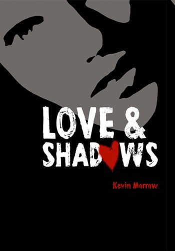 Bargain eBook Hunter: We Hunt for Free & Bargain eBooks So You Don't Have To! -- A HotZippy Website: Today's Readers for Tomorrow's Bestsellers! © -- Bargain eBook Hunter proudly presents: Love and Shadows by Kevin Morrow!